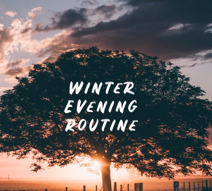 WINTER EVENING ROUTINE